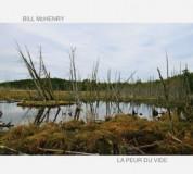 Bill McHenry: La Peur du Vide - CD