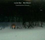 Lucian Ban, Mat Maneri: Transylvanian Concert - CD