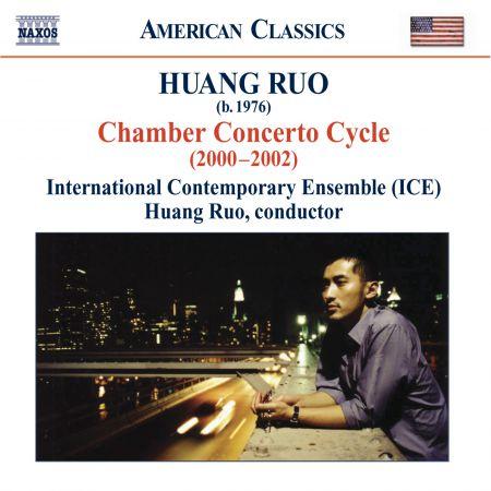 International Contemporary Ensemble: Huang, Ruo: Chamber Concertos Nos. 1-4 - CD