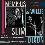 Memphis Slim, Willie Dixon: Songs Of Memphis Slim And Willie Dixon + At The Village Gate - CD