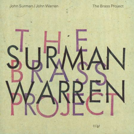 John Surman, John Warren: The Brass Project - CD