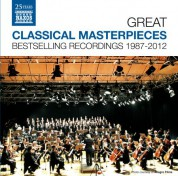 Çeşitli Sanatçılar: Great Classical Masterpieces - Bestselling Naxos Recordings 1987-2012 - CD