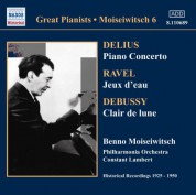 Benno Moiseiwitsch: Delius: Piano Concerto / Ravel: Jeux D'Eau (Moiseiwitsch, Vol. 6) (1925-1950) - CD