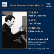Benno Moiseiwitsch: Delius: Piano Concerto / Ravel: Jeux D'Eau (Moiseiwitsch, Vol. 6) (1925-1950) - CD