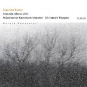 Frances Marie Uitti, Christoph Poppen, Münchener Kammerorchester: Giacinto Scelsi: Natura renovatur - CD