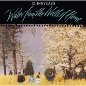 Johnny Cash: Water From The Wells Of Home - Plak