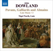 Nigel North: Dowland, J.: Lute Music, Vol. 3  - Pavans, Galliards and Almains - CD