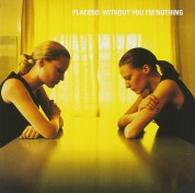 Placebo: Without You İ'm Nothing - CD