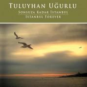 Tuluyhan Uğurlu: İstanbul Forever - Sonsuza Kadar İstanbul - CD