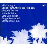 Nils Landgren, Jonas Knutsson, Johan Norberg: Christmas With My Friends - CD