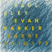 Evan Parker, Paul Bley, Barre Phillips: Time Will Tell - CD