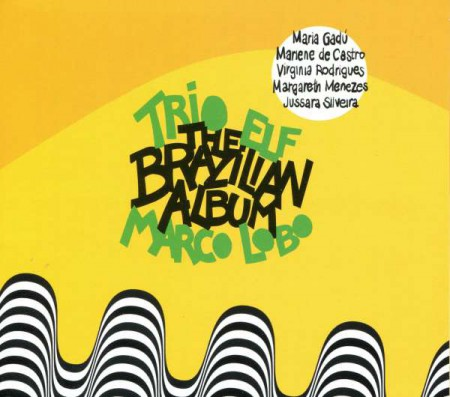 Trio Elf, Marco Lobo: Brazilian Album - CD