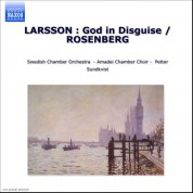 Larsson: Forkladd Gud (God in Disguise) / Rosenberg: Den Heliga Natten (The Holy Night) - CD