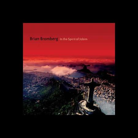Brian Bromberg: In The Spirit Of Jobim - CD