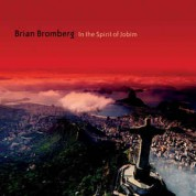 Brian Bromberg: In The Spirit Of Jobim - CD