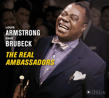 Louis Armstrong, Dave Brubeck: The Real Ambassadors + 5 Bonus Tracks! - Cover Art By Jean-Pierre Leloir. - CD