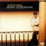 Murat Göğebakan: Merhaba - CD