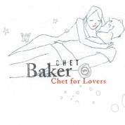 Chet Baker: Chet For Lovers - CD