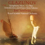 Royal Scottish National Orchestra, Jose Serebrier: Glazunov: Symphony No.6, La Mer, Introduction and Dance from