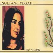 Nur Yoldaş: Sultan-ı Yegah - CD