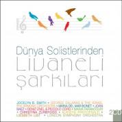 Çeşitli Sanatçılar, Zülfü Livaneli: Dünya Solistlerinden Livaneli Şarkıları - CD