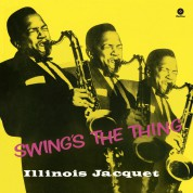 Illinois Jacquet: Swing's The Thing - Plak