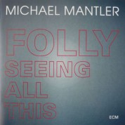 Michael Mantler: Folly Seeing All This - CD