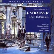 Opera Explained: Strauss - Die Fledermaus (Smillie) - CD