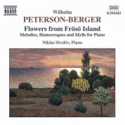 Niklas Sivelov: Peterson-Berger: Flowers From Froso Island - CD