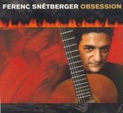 Ferenc Snétberger: Obsession - CD