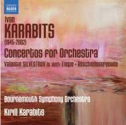 Bournemouth Symphony Orchestra, Kirill Karabits: Karabits: Concertos for Orchestra - Silvestrov: Elegie - Abschiedsserenade - CD