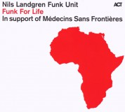 Nils Landgren Funk Unit: Funk For Life - CD