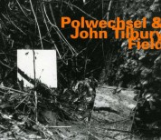 John Tilbury, Polwechsel: Field - CD
