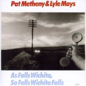 Pat Metheny, Lyle Mays: As Falls Wichita, So Falls Wichita Falls - CD