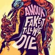 Anouk: Fake it Till We Die - Plak