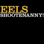 Eels: Shootenanny! - Plak