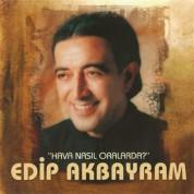 Edip Akbayram: Hava Nasıl Orada - CD