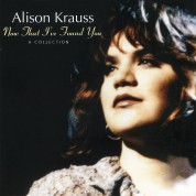 Alison Krauss: Now That I've Found You A Collection - CD