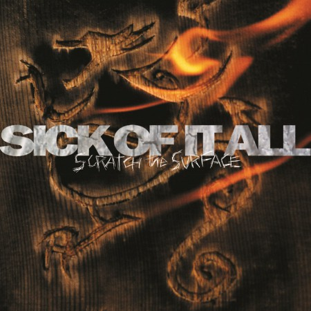 Sick Of It All: Scratch The Surface - Plak