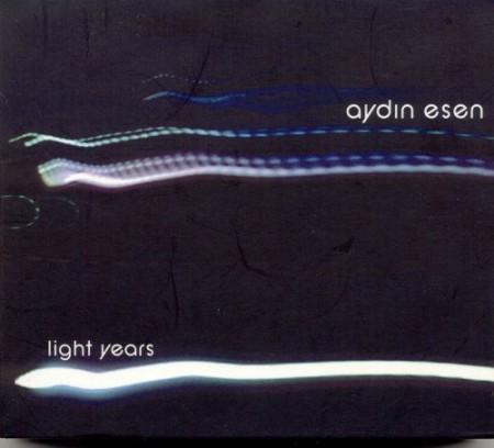 Aydın Esen: Light Years - CD