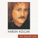 Harun Kolçak: En Büyük Aşk - Plak
