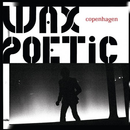 Wax Poetic, İlhan Erşahin: Copenhagen - CD