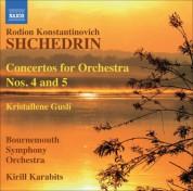 Kirill Karabits: Shchedrin: Concertos for Orchestra Nos. 4 and 5 - Khrustal'niye gusli - CD