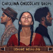 Carolina Chocolate Drops: Genuine Negro Jig - CD