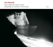 Jon Hassell: Last Night The Moon Came Dropping İts Clothes In The Street - Plak
