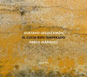 Pablo Márquez: Leguizamon: El Cuchi Bien Temperado - CD