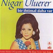 Nigar Uluerer: Bir Ihtimal Daha Yok - CD