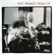 Bill Frisell: Music Is - CD