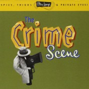 Çeşitli Sanatçılar: The Crime Scene - Spies, Thighs and Private Eyes - CD