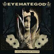 EyeHateGod: A History Of Nomadic Behavior - CD
